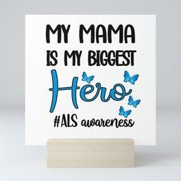 ALS Awareness Mom Amyotrophic Lateral Sclerosis Mini Art Print