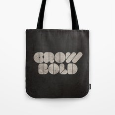 GROW BOLD Tote Bag