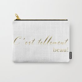 It's so beautiful C'est tellement beau French Quote Print Home Decor Gold Foil Typography Carry-All Pouch