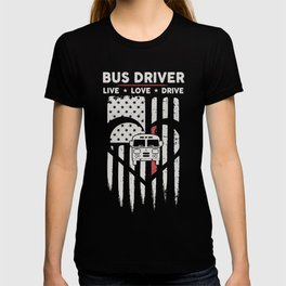 bus driver live love drive car heart driver america country bus driver T-shirt