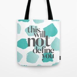 This Will Not Define You Tote Bag