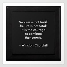 Winston Churchill Quote - Success Is Not Final - Famous Quotes Art Print