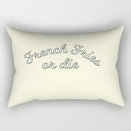 French fries or die Rectangular Pillow