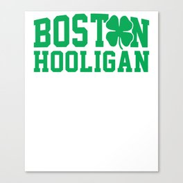 Boston Hooligan Green Shamrock St Patricks Day Cool Canvas Print