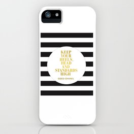 Keep Your Heels, Head And Standards High Digital Print Instant iPhone Case