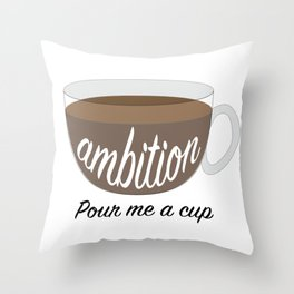 Cup of Ambition Throw Pillow