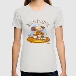 Jut Be Fabulous T-shirt