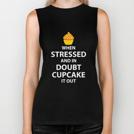 When Stressed and in Doubt Cupcake it Out T-Shirt Biker Tank