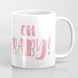 {Oh baby... it's a girl!} Coffee Mug