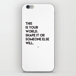 This is your world iPhone Skin