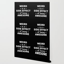 Weird is a Side Effect of Being Awesome (Black) Wallpaper
