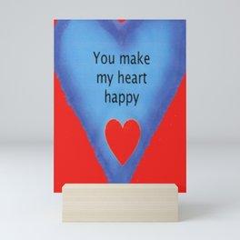 You Make My Heart Happy Mini Art Print