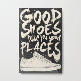 Good Shoes Good Places Metal Print