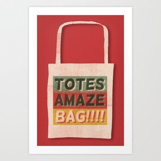 Totes Amaze-Bag! Art Print
