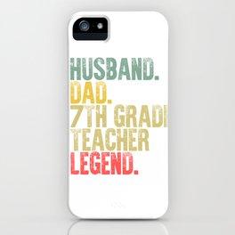 Funny Men Vintage T Shirt Husband Dad 7th Grade Teacher Legend Retro iPhone Case