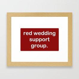Red Wedding Support Group. Framed Art Print