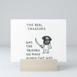 The Real Treasure Mini Art Print