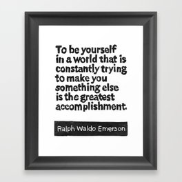 To Be Yourself... Framed Art Print