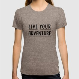 Live Your Adventure T-shirt
