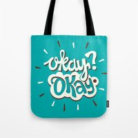 okay Tote Bags featuring Okay? Okay. by Risa Rodil