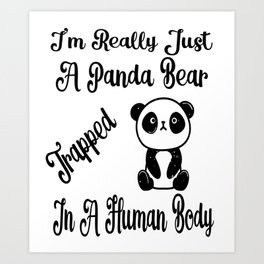 I'm Really Just A Panda Bear Trapped In A Human Boy Gifts Art Print