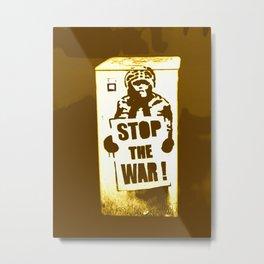 STOP THE WAR !!! Metal Print