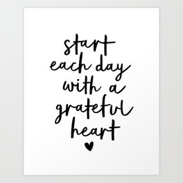 Start Each Day With a Grateful Heart black and white typography minimalism home room wall decor Art Print