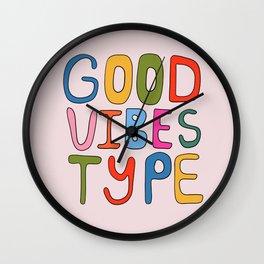 Good Vibes Type Wall Clock