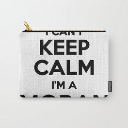 I cant keep calm I am a MORAN Carry-All Pouch
