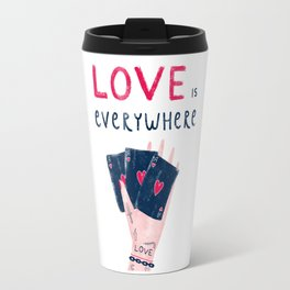 Love is everywhere Travel Mug