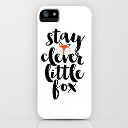 Stay Clever Little Fox Printable Art Nursery Illustration Illustration Art Print Nursery Decor iPhone Case