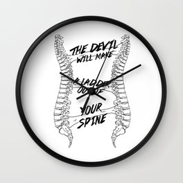 The Devil Will Make a Ladder Out of Your Spine Wall Clock