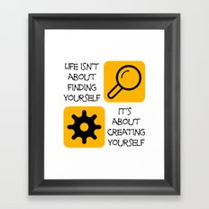 Life isn't about finding yourself Framed Art Print