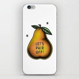 Let's Pair Off iPhone Skin
