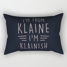 I'm from Klaine Rectangular Pillow