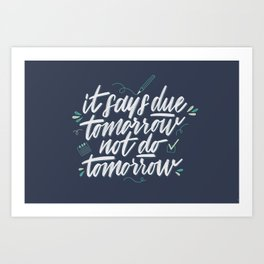 Due Tomorrow Art Print