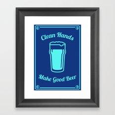 Clean Hands Make Good Beer Framed Art Print