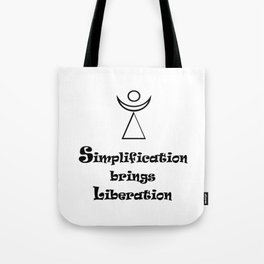 Simplification brings Liberation Tote Bag