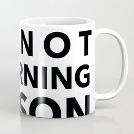 I'm Not A Morning Person In Black Coffee Mug
