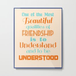 Inspirational Quote on Friendship Metal Print