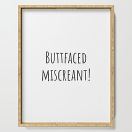 Buttfaced Miscreant Serving Tray