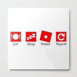Eat sleep roblox repeat Metal Print