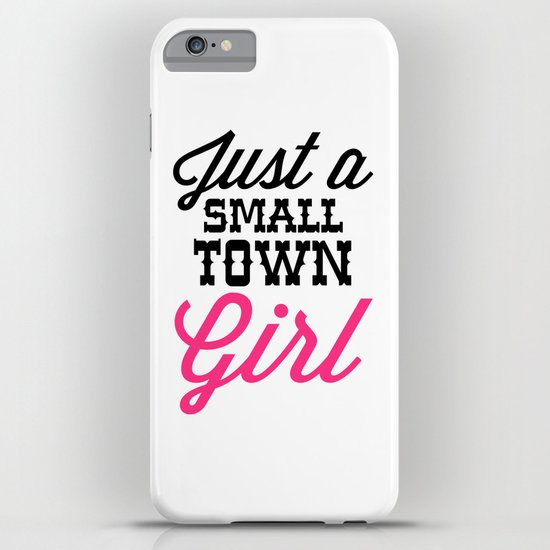 Small Town Girl Music Quote Iphone Case By Envyart
