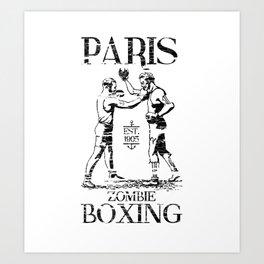 xX PARIS ZOMBIE BOXING Xx Art Print