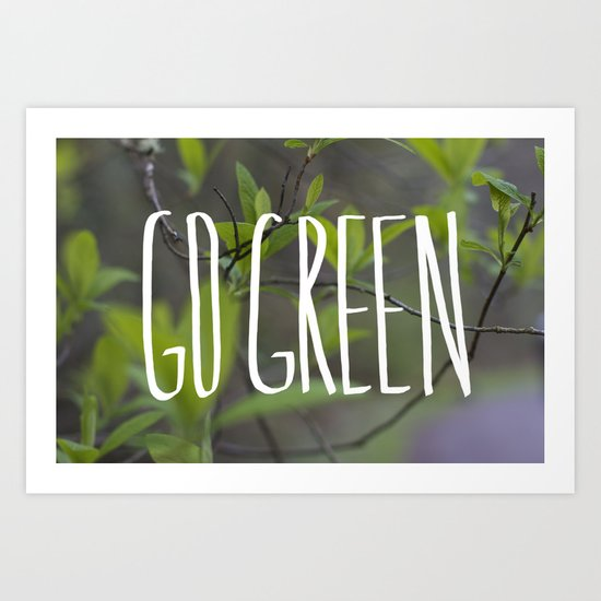 Go Green Art Print