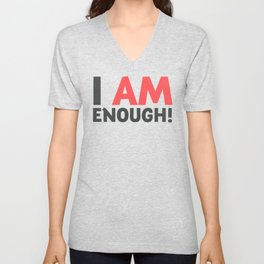 I am enough!, broken hearts, inspirational quote, free woman, motivational quote, strong woman Unisex V-Neck