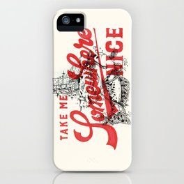 Take Me Somewhere Nice iPhone Case
