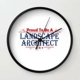 Proud To Be A Landscape Architect Wall Clock