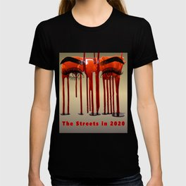 The streets of 2020 Stop the violence T-shirt