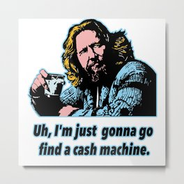 The Big Lebowski Quotes 10 Metal Print